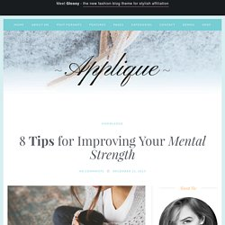 8 Tips for Improving Your Mental Strength – Applique Summer