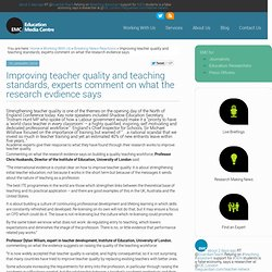 Improving teacher quality and teaching standards, experts comment on what the research evdience says