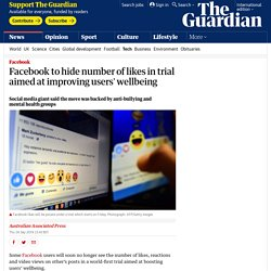 Facebook to hide number of likes in trial aimed at improving users' wellbeing