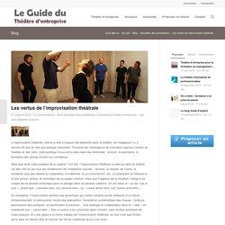 Les vertus de l'improvisation théâtrale - Le guide du théâtre d'entreprise