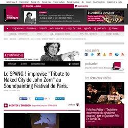 """Le SPANG ! improvise """"Tribute to Naked City de John Zorn"""" au Soundpainting Festival de Paris."""