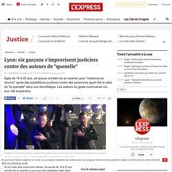 """Lyon: six garçons s'improvisent justiciers contre des auteurs de """"quenelle"""""""