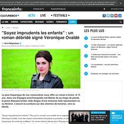 """""""Soyez imprudents les enfants"""" : un roman débridé signé Véronique Ovaldé"""