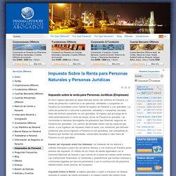 Impuesto Sobre la Renta para Personas Naturales y Personas Jurídicas - Panama Offshore Legal Services