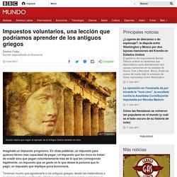 Impuestos voluntarios, una lección que podríamos aprender de los antiguos griegos - BBC Mundo