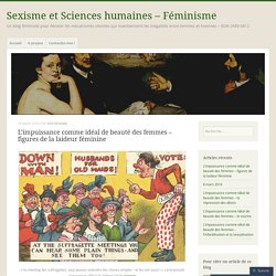 L'impuissance comme idéal de beauté des femmes – figures de la laideur féminine – Sexisme et Sciences humaines – Féminisme