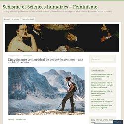 L'impuissance comme idéal de beauté des femmes – une mobilité réduite – Sexisme et Sciences humaines – Féminisme