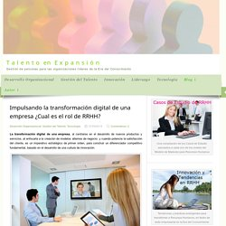 Impulsando la transformación digital de una empresa ¿Cual es el rol de RRHH?