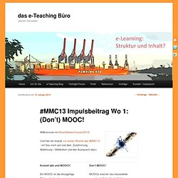 #MMC13 Impulsbeitrag Wo 1: (Don't) MOOC!