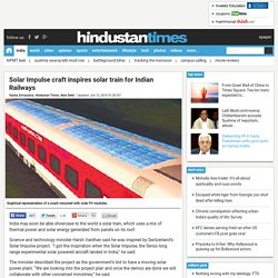 Solar Impulse craft inspires solar train for Indian Railways