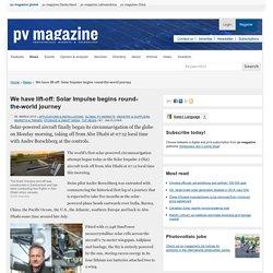 We have lift-off: Solar Impulse begins round-the-world journey: pv-magazine