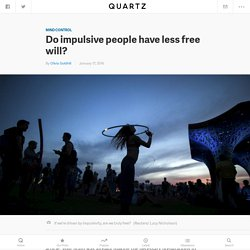 Do impulsive people have less free will?