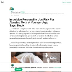 Impulsive Personality Ups Risk For Abusing Meth at Younger Age, Says Study
