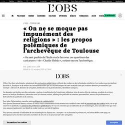 «On ne se moque pas impunément des religions» : les propos polémiques de l'archevêque de Toulouse