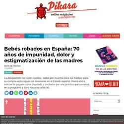 Bebés robados en España: 70 años de impunidad, dolor y estigmatización de las madres