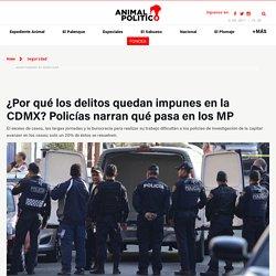 Impunidad en la CDMX: policías naran cómo operan los MP