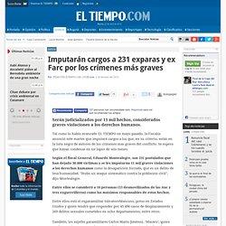 Imputarán cargos a los autores de crímenes más graves del conflicto - Noticias de Justicia en Colombia