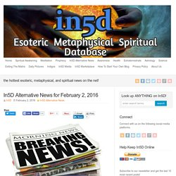 In5D Alternative News for February 2, 2016