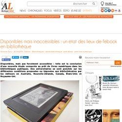 Disponibles mais inaccessibles : un état des lieux de l'ebook en bibliothèque