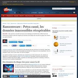 Ransomware : Petya cassé, les données inaccessibles récupérables - ZDNet