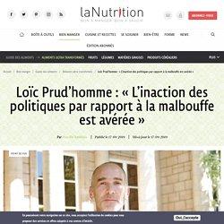 Loïc Prud'homme: «L'inaction des politiques par rapport à la malbouffe est avérée»