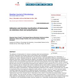Braz. J. Microbiol. vol.41 no.4 São Paulo Oct./Dec. 2010 Adhesion and biocides inactivation of Salmonella on stainless steel and polyethylene
