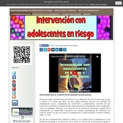 La inadaptacion social - Curso Intervencion con adolescentes en riesgo y conflicto social