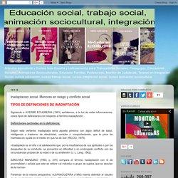 Inadaptacion social. Menores en riesgo y conflicto social