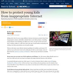 How to protect kids from inappropriate Internet - Technology & science - Back to School