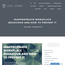 INAPPROPRIATE WORKPLACE BEHAVIOUR AND HOW TO PREVENT IT