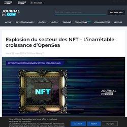 Explosion du secteur des NFT - L'inarrêtable croissance d'OpenSea