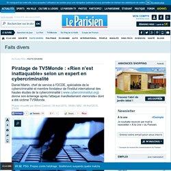 Piratage de TV5Monde : «Rien n'est inattaquable» selon un expert en cybercriminalité
