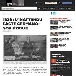 1939 : l'inattendu pacte germano-soviétique - Presse RetroNews-BnF