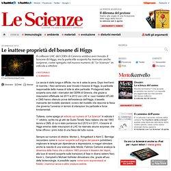 Le inattese proprietà del bosone di Higgs
