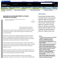 INAUGURA ALCALDE DE MONTERREY EL PARQUE PINTORES EN LA ALIANZA - Revista.