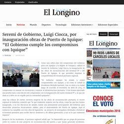 """Seremi de Gobierno, Luigi Ciocca, por inauguración obras de Puerto de Iquique: """"El Gobierno cumple los compromisos con Iquique"""" – El Longino de Iquique"""