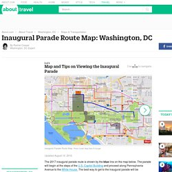 2017 Inaugural Parade Route Map: Washington, DC
