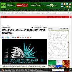 Inauguran la Biblioteca Virtual de las Letras Mexicanas