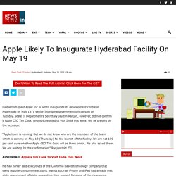 Apple Likely To Inaugurate Hyderabad Facility On May 19