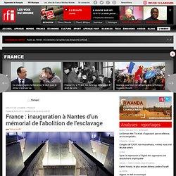 France : inauguration à Nantes d'un mémorial de l'abolition de l'esclavage - FRANCE