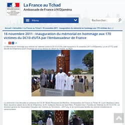 16/11/2011 Mémorial hommage aux victimes - Ambassade de France au Tchad