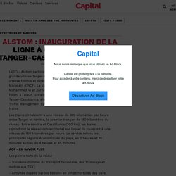 ALSTOM : inauguration de la ligne à grande vitesse Tanger-Casablanca au Maroc