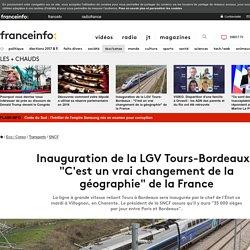 """Inauguration de la LGV Tours-Bordeaux : """"C'est un vrai changement de la géographie"""" de la France"""