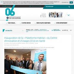 Inauguration de la « Plateforme Habitat » du Centre d'Innovation et d'Usages (CIU) en Santé - 22/12/16