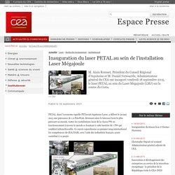 Espace Presse - Inauguration du laser PETAL au sein de l'installation Laser Mégajoule