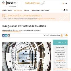 Inauguration de l'Institut de l'Audition