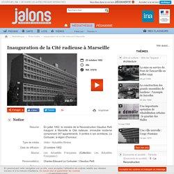 Inauguration de la Cité radieuse à Marseille