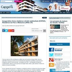 MAISONS LAFFITTE - Inauguration d'une résidence retraite médicalisée (EHPAD)