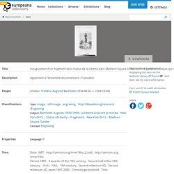 Inauguration d'un fragment de la statue de la Liberté dans Madison Square à New York : d'après un croquis qui nous a été communiqué par l'auteur, M. Bartholdi : [impression photomécanique] - Europeana