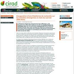 Inauguration d'une Plateforme de recherche sur les maladies émergentes en Asie du sud-est (PRR-Asie)